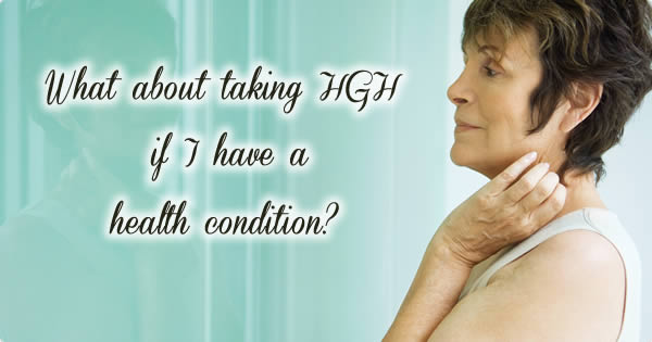 Taking HGH with health conditions